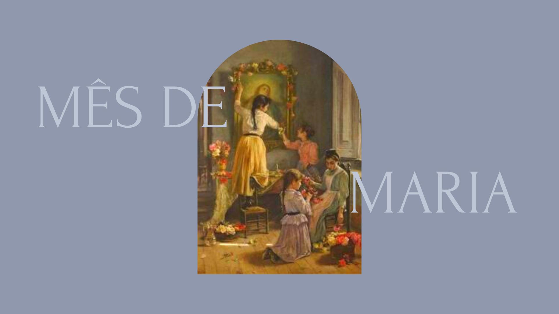 Mês de Maria: 30 dias com Maria