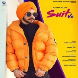 Suit Ve Song Lyrics - Harman Maan