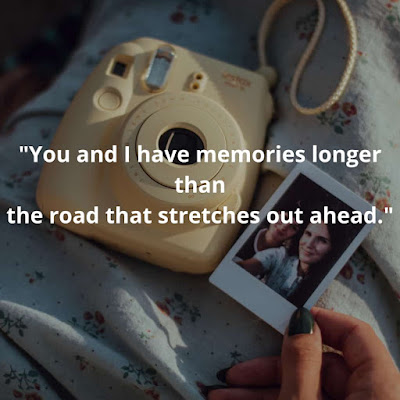 101+ unforgettable, throwback, love, sweet, friendship, refreshing old memories quotes that make something in your life sharequotes