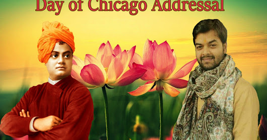 Vibrant light: Day of Chicago Addressal By Swami Vivekananda
