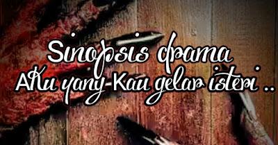 Apasal Ending Drama Aku Yang Kau Gelar Isteri Camtu Je ??