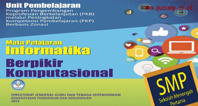 Buku Materi Peningkatan Kompetensi Pembelajaran (PKP) Guru Informatika Berbasis Zonasi SMP.