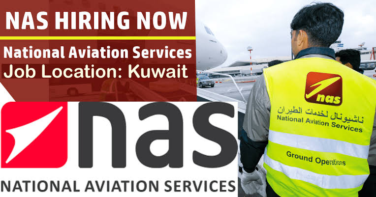 National Aviation Services NAS Job Opportunity In Kuwait For Various posts    Check all details here