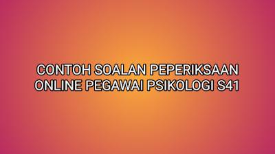 Contoh Soalan Peperiksaan Pegawai Psikologi S41 2019