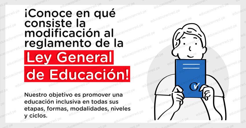 LEY GENERAL DE EDUCACIÓN: Sepa en qué consiste la modificación al Reglamento del sistema educativo peruano