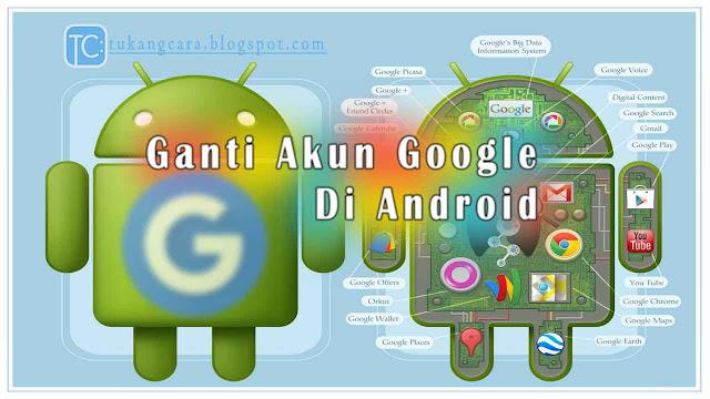 Cara Ganti Akun Google Di Android Atau Mengganti Akun Play Store Yang Baik Dan Benar