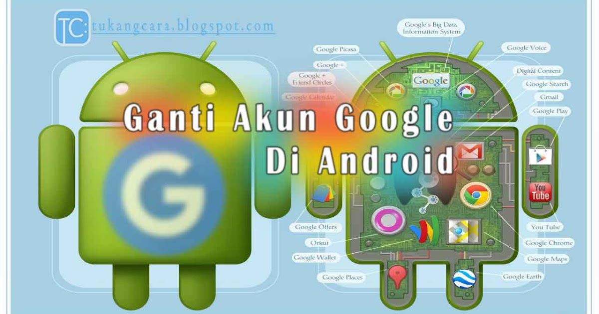 cara ganti akun google di android atau