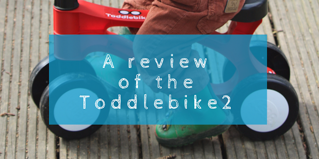 They see me rolling: A review of the Toddlebike2 ride on toy