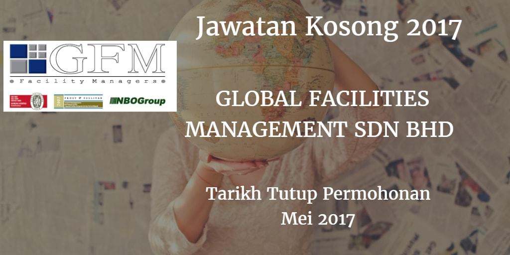 Jawatan Kosong Global Facilities Management Sdn.Bhd. Mei 2017