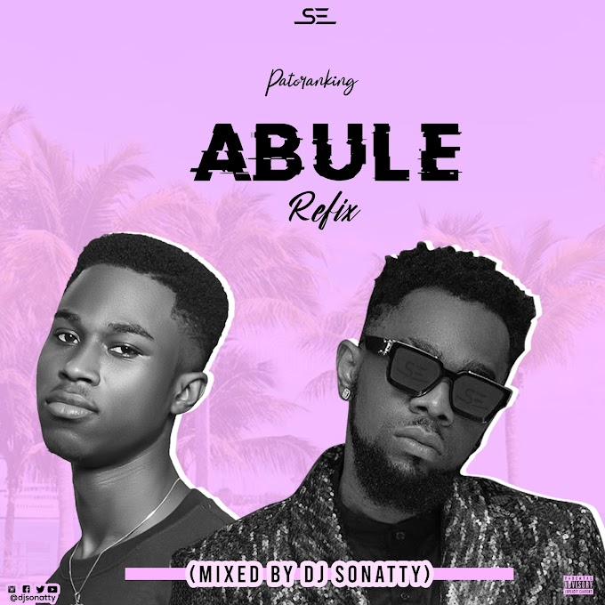 Patoranking Abule Refix (Mixed By DJ Sonatty)
