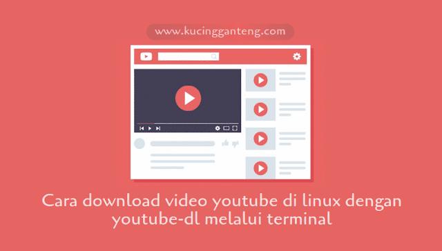 Cara Download Video YouTube Melalui Terminal Dengan YouTube-DL