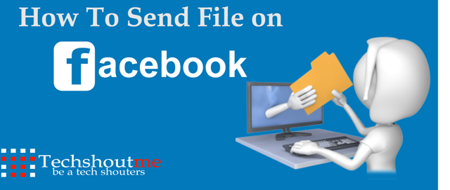 facebook tips,  Send File on Facebook