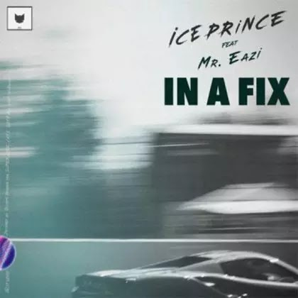 Download Audio | Ice Prince ft Mr Eazi - In A Fix