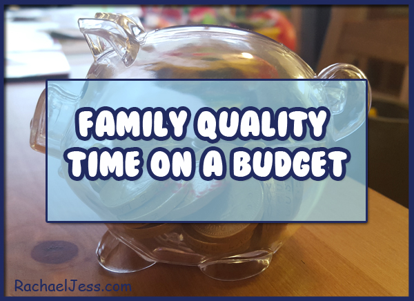 5 Family Quality time projects to complete on a budget
