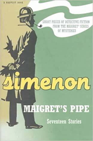 Maigret's Pipe - Seventeen Stories by Georges Simenon