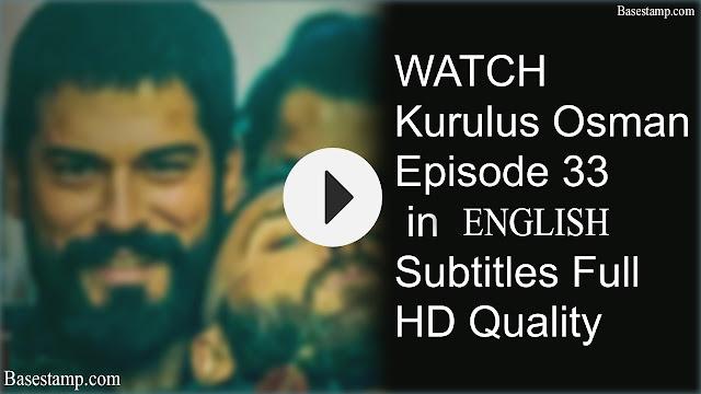 Kurulus Osman Episode 33 in English Subtitles Full HD Quality