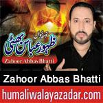 http://www.humaliwalayazadar.com/2017/10/zahoor-abbas-bhatti-nohay-2018.html