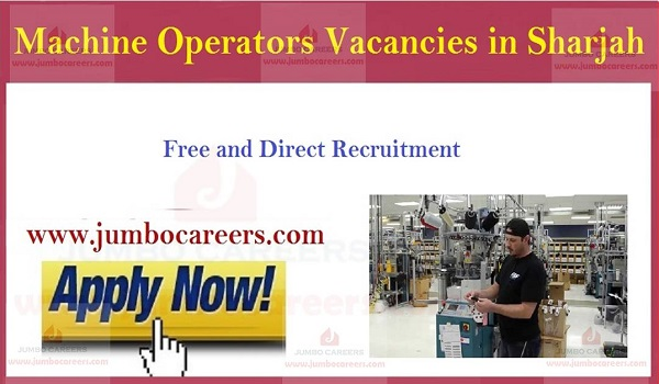 Machine operator jobs and careers 2019, Recent Jobs in UAE,