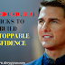 4 PSYCHOLOGICAL TRICKS TO BUILD UNSTOPPABLE CONFIDENCE