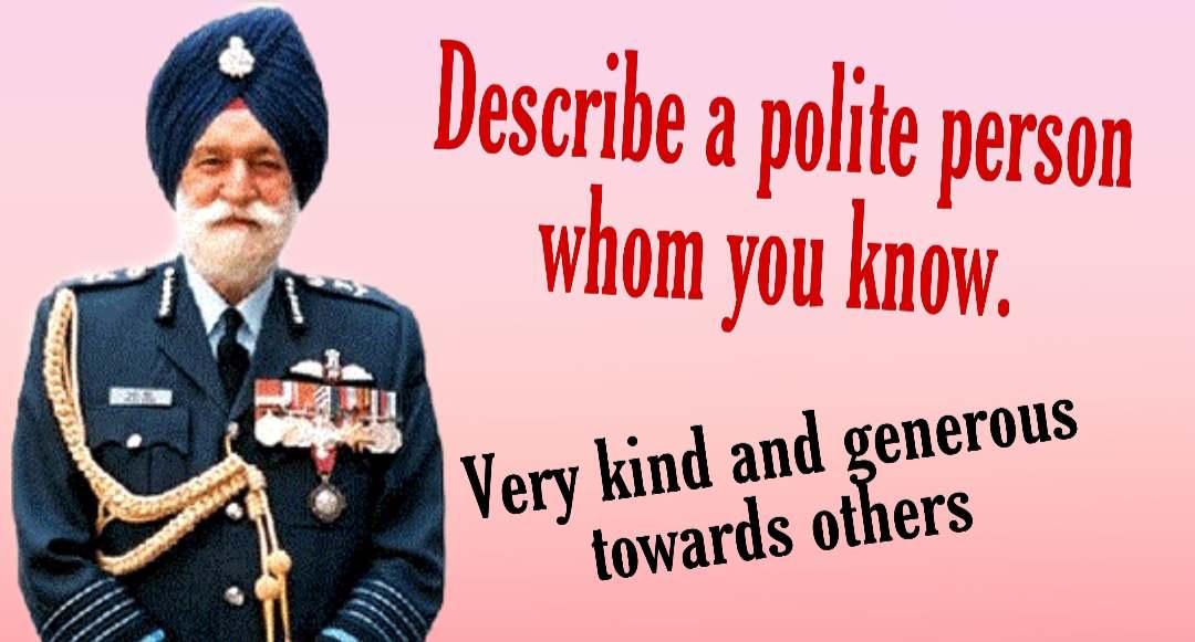 Describe a polite person whom you know cue card