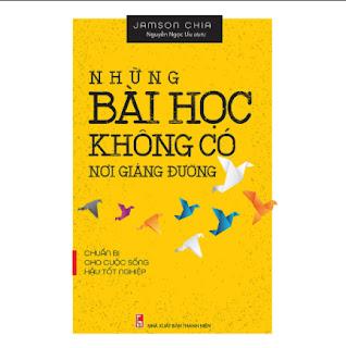 Những Bài Học Không Có Nơi Giảng Đường - Chuẩn Bị Cho Cuộc Sống Hậu Tốt Nghiệp ebook PDF EPUB AWZ3 PRC MOBI