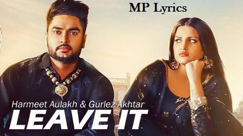 Leave it Lyrics | Harmeet Aulakh | Himanshi Khurana | MpLyrics