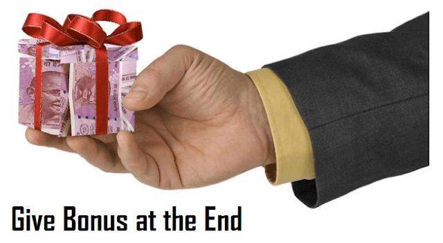 Give bonus at the end