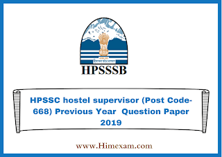 HPSSC hostel supervisor (Post Code-668) Previous Year  Question Paper 2019