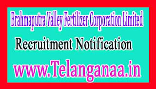 Brahmaputra Valley Fertilizer Corporation LimitedBVFCL Recruitment Notification 2017