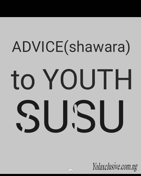 SUSU__ADVICE (shawara) to YOUTH