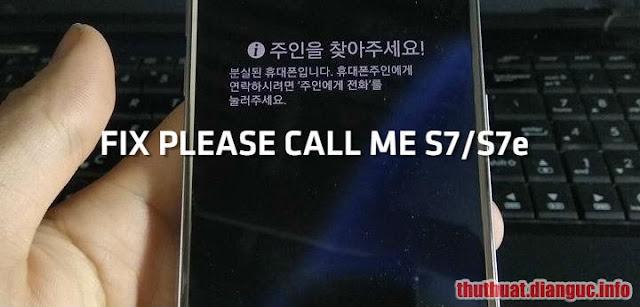 """Chia sẻ cách fix """"Please Call Me"""", bypass FRP, Reactive lock trên Samsung S7 (G930S) và S7 Edge (G935S)"""