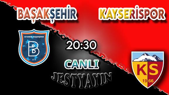 Başakşehir – Kayserispor canlı maç izle