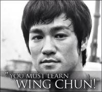 Bruce Lee Wing Chun Quote - You Must Learn Wing Chun