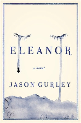 Eleanor, Jason Gurley, BloggingforBooks, Book Review, InToriLex