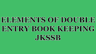 ELEMENTS OF DOUBLE ENTRY BOOK KEEPING