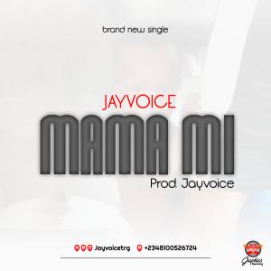 Jayvoice – Mama mi