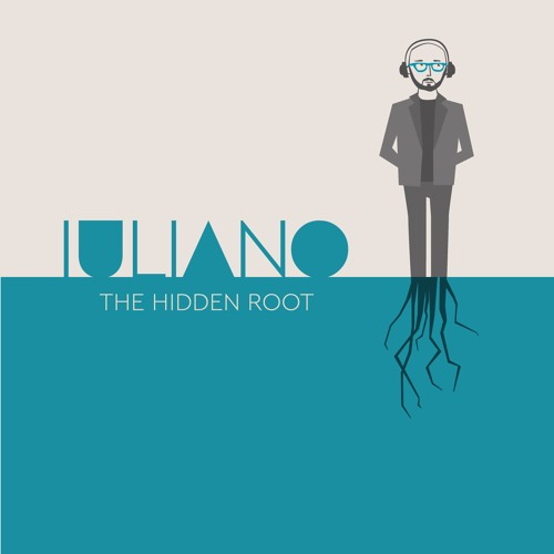 "Iuliano Unveils New Single ""The Hidden Root"""