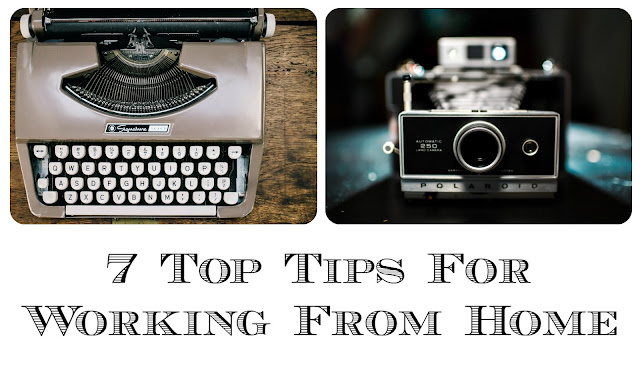 7 Top Tips For Working From Home