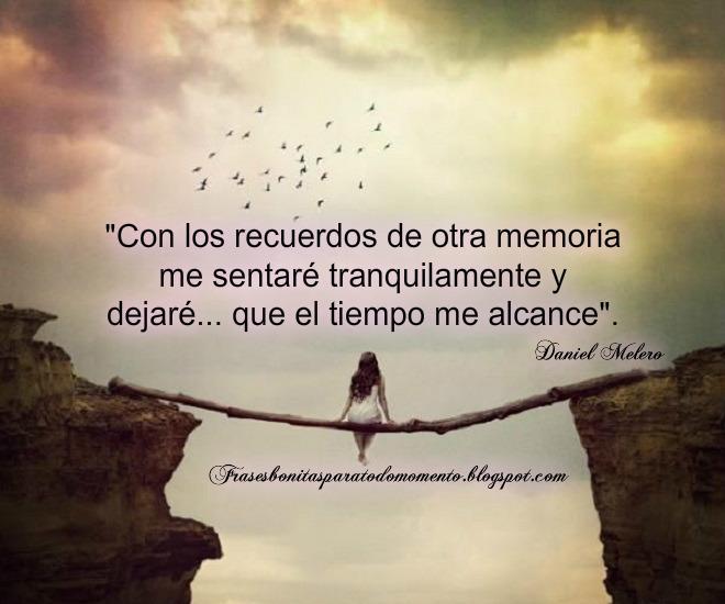 Frases Bonitas Para Todo Momento Con Los Recuerdos De