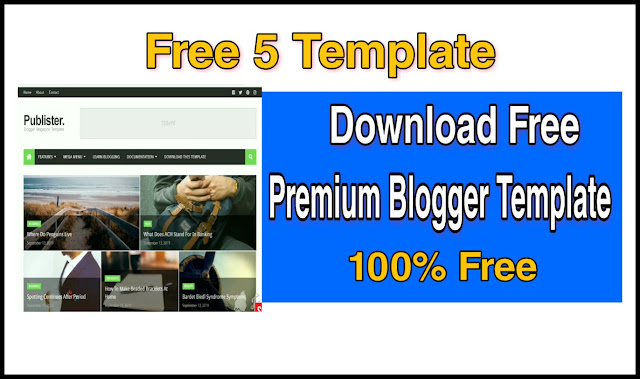 Download Top-5 Free Blogger Templates Premium Version || Blogger Templates- 2020