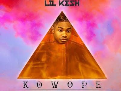 MUSIC: Lil Kesh – Kowope (Prod. Runtinz)