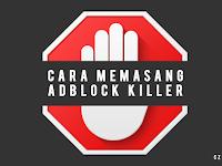 Cara Termudah Memasang Notifikasi Anti Adblock untuk Blog