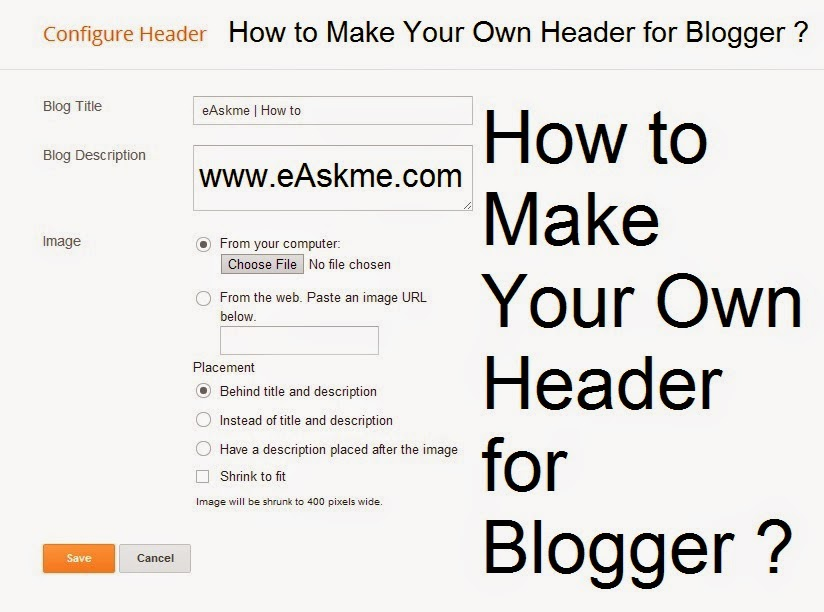 How to Make Your Own Header for Blogger : eAskme