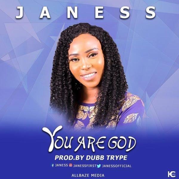 AUDIO: song+ lyrics  You Are God - Janess