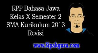 RPP Bahasa Jawa Kelas X Semester 2, Kurikulum 2013 Revisi