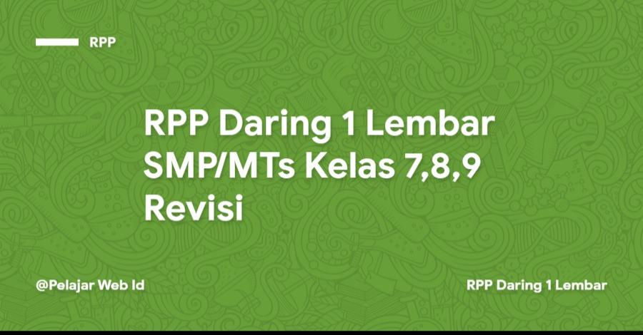 RPP Daring 1 Lembar SMP Kelas 7,8,9 Revisi
