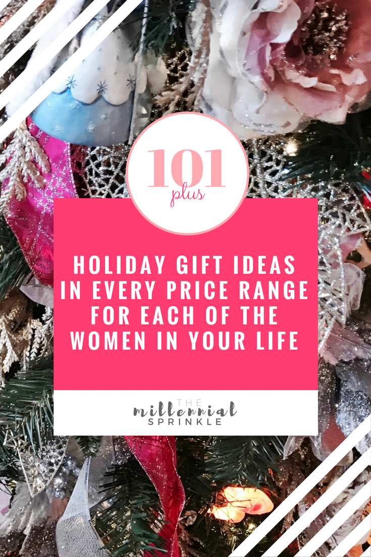 101+ Holiday Gift Ideas in Every Price Range for Each of the Women in Your Life - The Millennial Sprinkle