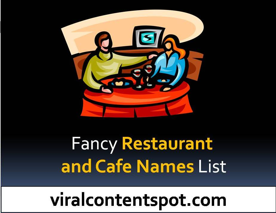 Fancy Restaurant and Cafe Names List