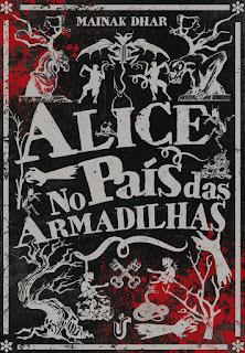 Resultado de imagem para Alice no País das Armadilhas - Mainak Dhar