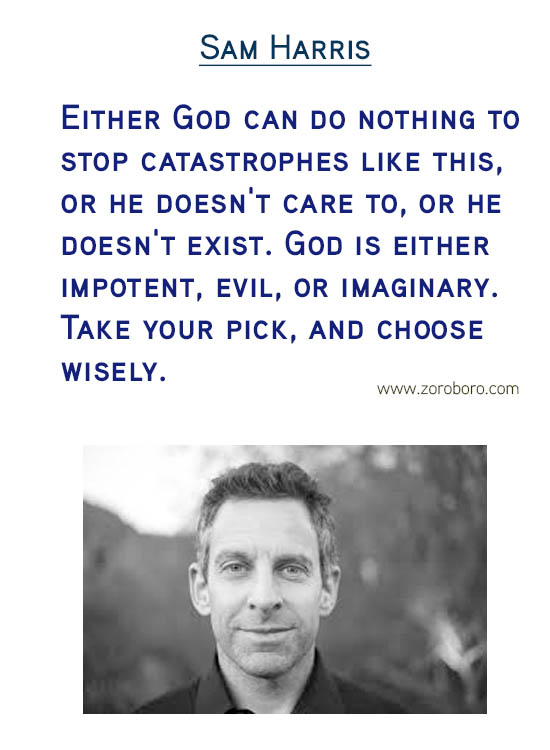 Sam Harris Quotes. Atheism Quotes, Attention Quotes, Morality Quotes, Belief Quotes, Evidence Quotes, Religion Quotes, & Free Will Quotes. Sam Harris Books / Quotes